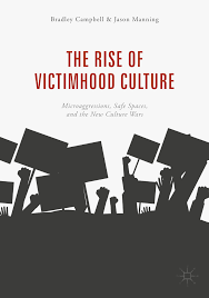 The Pathetic Rise Of Victimhood Culture